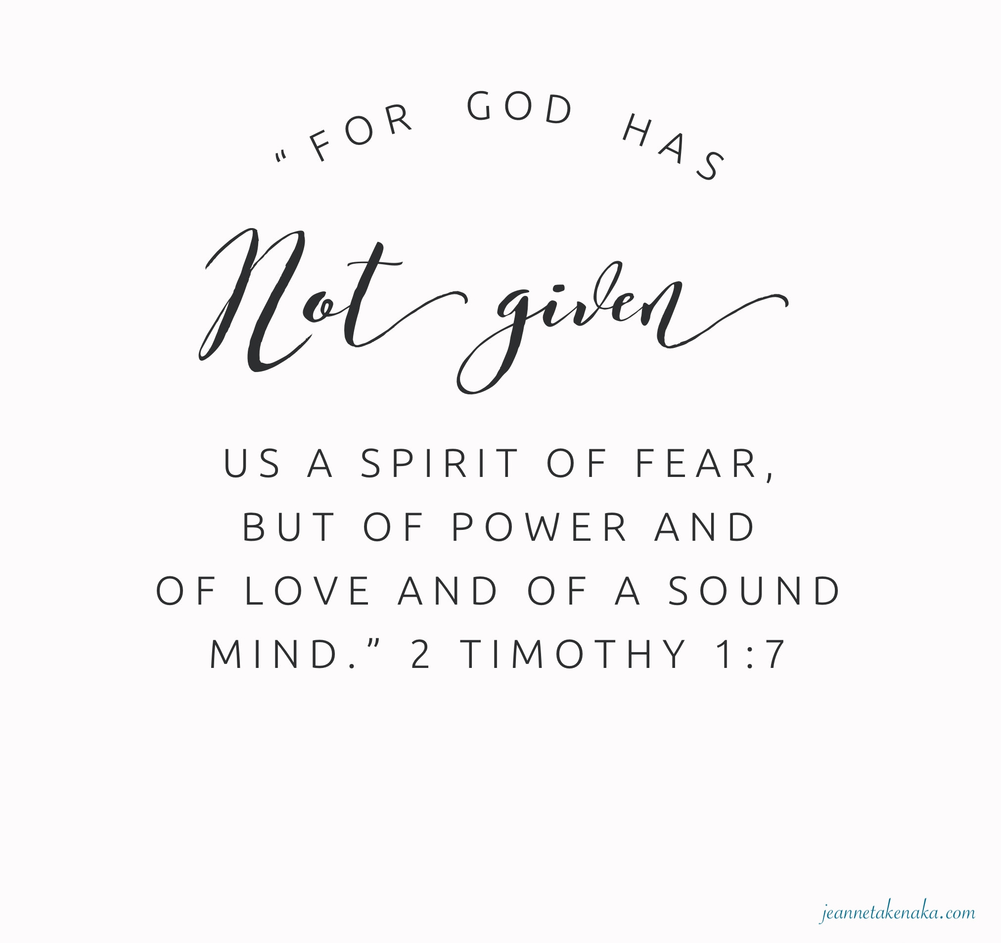 "Meme with the words: ""For God has not given us a spirit of fear, but of power and of love and of a sound mind."" @ Timothy 1:7"