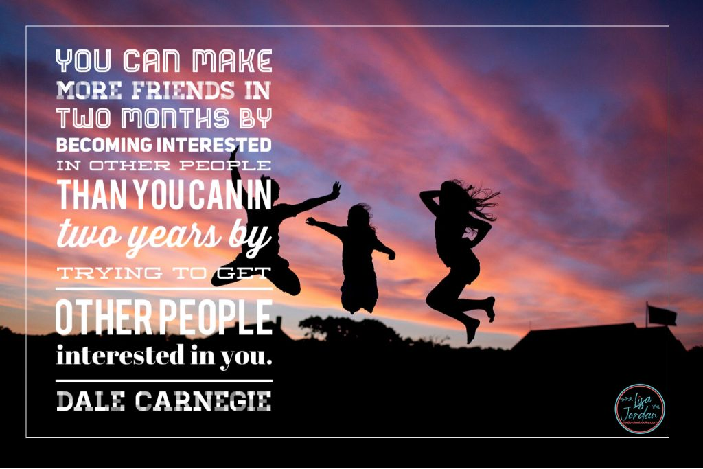 """A meme that says: """"You can make more friends in two months by becoming interested in other people than you can in two years by trying to get other people interested in you."""" By Dale Carnegie on a backdrop of three friends silhouetted as they jump in the air at sunset"""